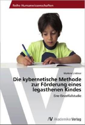 Lindtner,M. (2012): Die Kybernetische Methode zur Förderung eines legasthenen Kindes: Eine Einzelfallstudie.