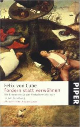 Von Cube, F. (1999): Fordern statt Verwöhnen.